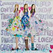 """Courageous, Loving, Bold , confident, and so much more...!"" 48 x 48 Acrylic on canvas Sold -White background, three girls with words behind"